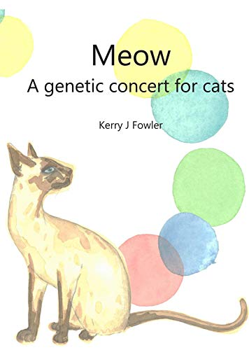 Dr Kerry Fowler MSc PhD - Author 'Meow - A genetic concert for cats'